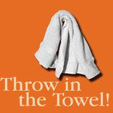 What Would Keep Men From Throwing In The Towel - Thursday, October 10, 2013