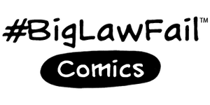 BigLawFail Comics | Humor Therapy For Lawyers