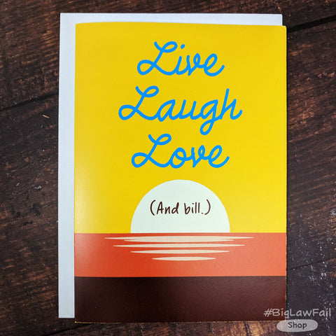 Live Laugh Love Bill Card