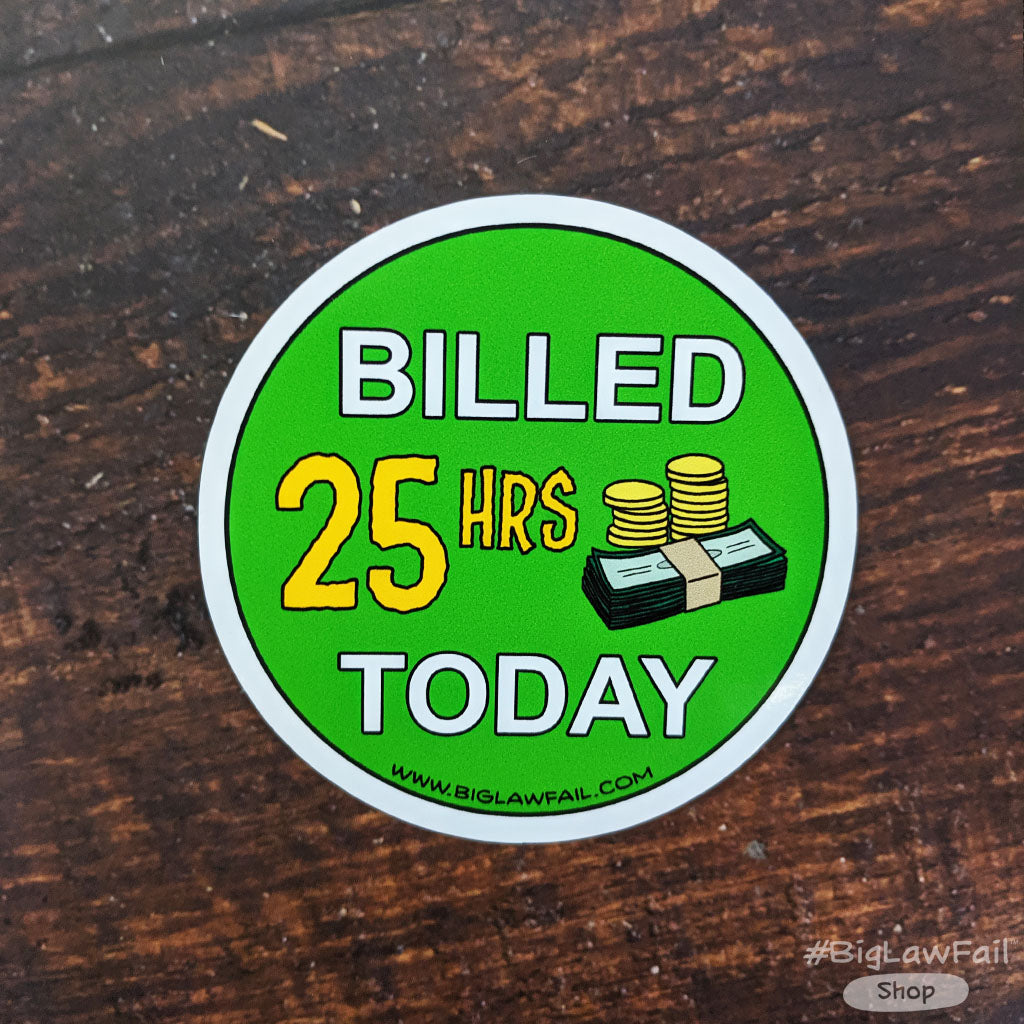 Billed 25 Hours Magnet
