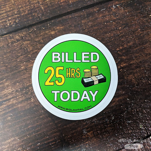 Billed 25 Hours Sticker