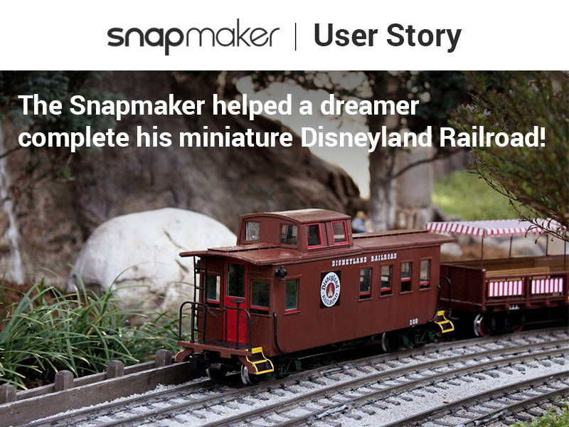 The Snapmaker helped a dreamer complete his miniature Disneyland Railroad!