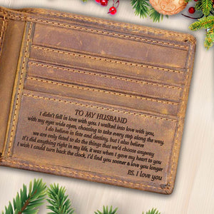 V1715 - I Walked Into Love With You  - For Husband Engraved Wallet