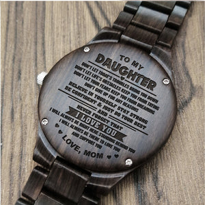 A1630 - Never Forget That I Love You - For Daughter Engraved Wooden Watch