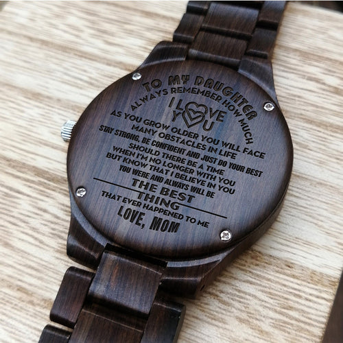A1632 - You Are The Best Thing - For Daughter Engraved Wooden Watch