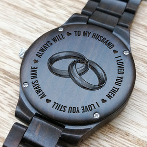 Z1480 - Always Have Always Will - For Husband Engraved Wooden Watch