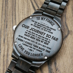 Z1504 - Our Journey So Far - For Fiancé Engraved Wooden Watch