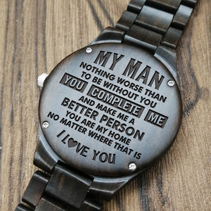 Z1531 - My Man You Complete Me - For Husband Engraved Wooden Watch