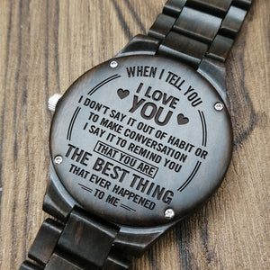 Z1555 - You Are The Best Thing - For Boyfriend Engraved Wooden Watch