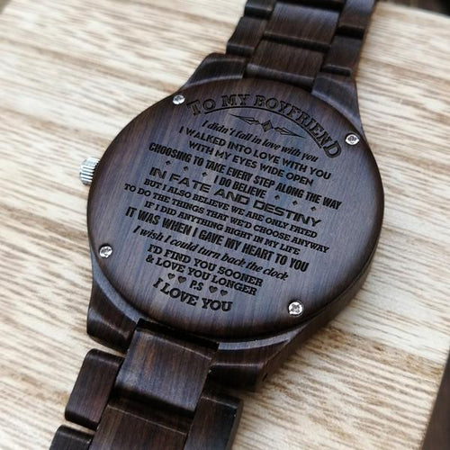 Z1596 - I'd Find You Sooner & Love You Longer - For Boyfriend Engraved Wooden Watch