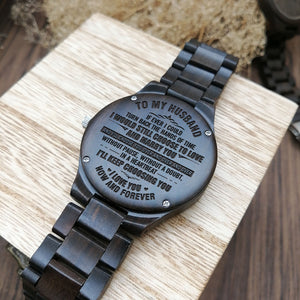Z1613 - I'll Choose You Over And Over And Over - For Husband Engraved Wooden Watch