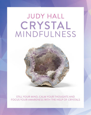 Crystal Mindfulness || Judy Hall (Paperback)