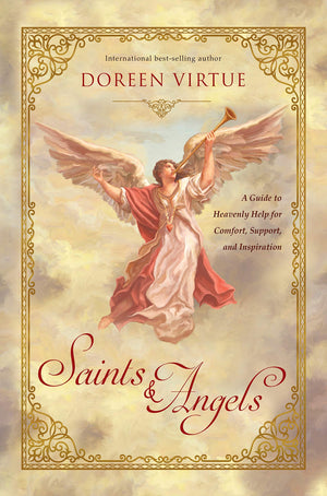 Saints & Angels: A Guide to Heavenly Help for Comfort, Support, and Inspiration || Doreen Virtue (Hardcover)