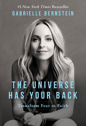 The Universe Has Your Back: Transform Fear to Faith || Gabrielle Bernstein (Paperback)