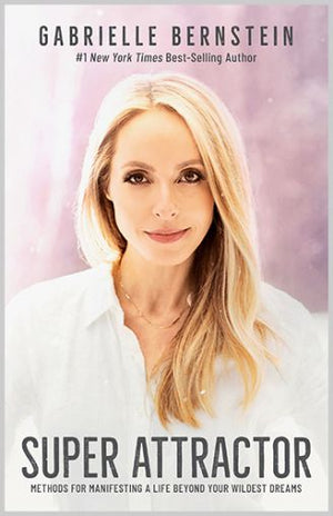 Super Attractor (Hardcover) || Gabrielle Bernstein