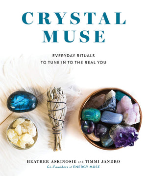 Crystal Muse || Heather Askinosie & Timmi Jandro (Hardcover)