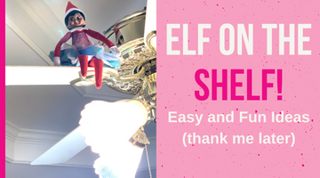 EASY AND FUN ELF ON THE SHELF IDEAS