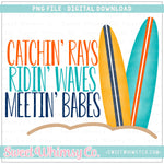 Catching Rays, Riding Waves, & Meeting Babes Surfboard PNG Design