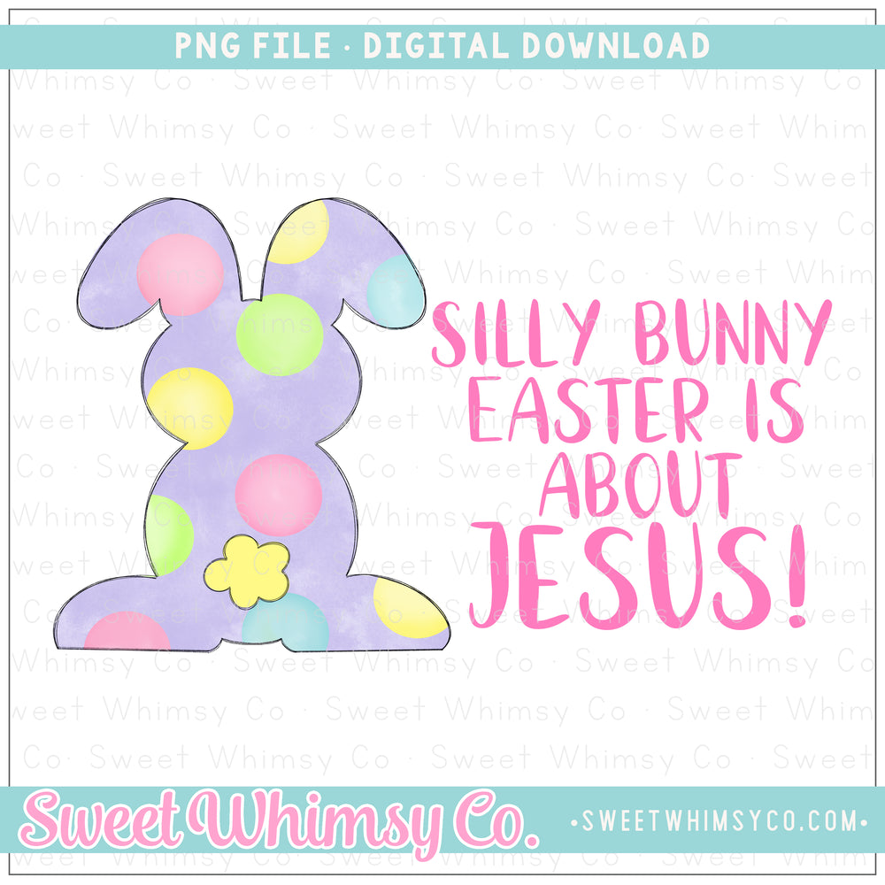 Silly Bunny Easter Is About Jesus Pink PNG Design