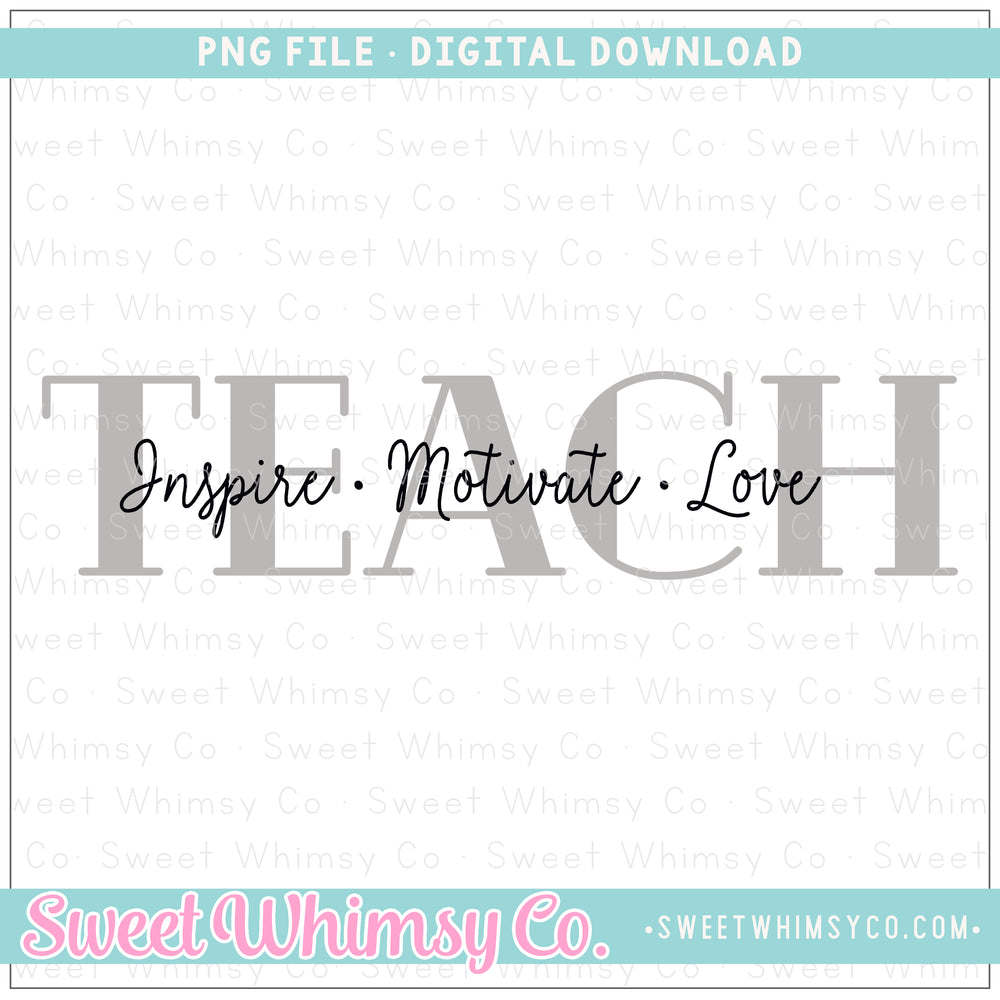 Grey Teach Inspire Motivate Love PNG Design
