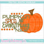 Pumpkin Spice And Everything Nice PNG Design