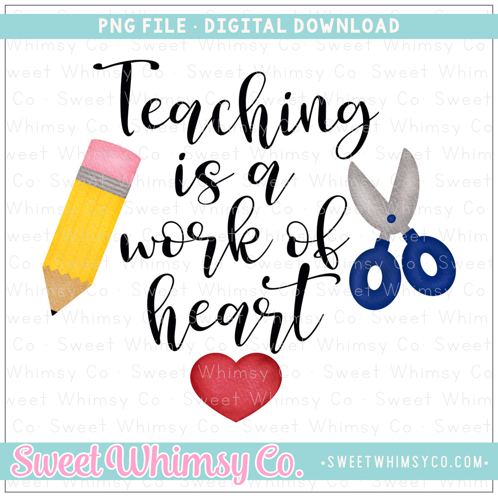 Teaching is a Work of Heart PNG Design