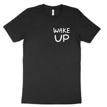 Load image into Gallery viewer, Wake Up Tee