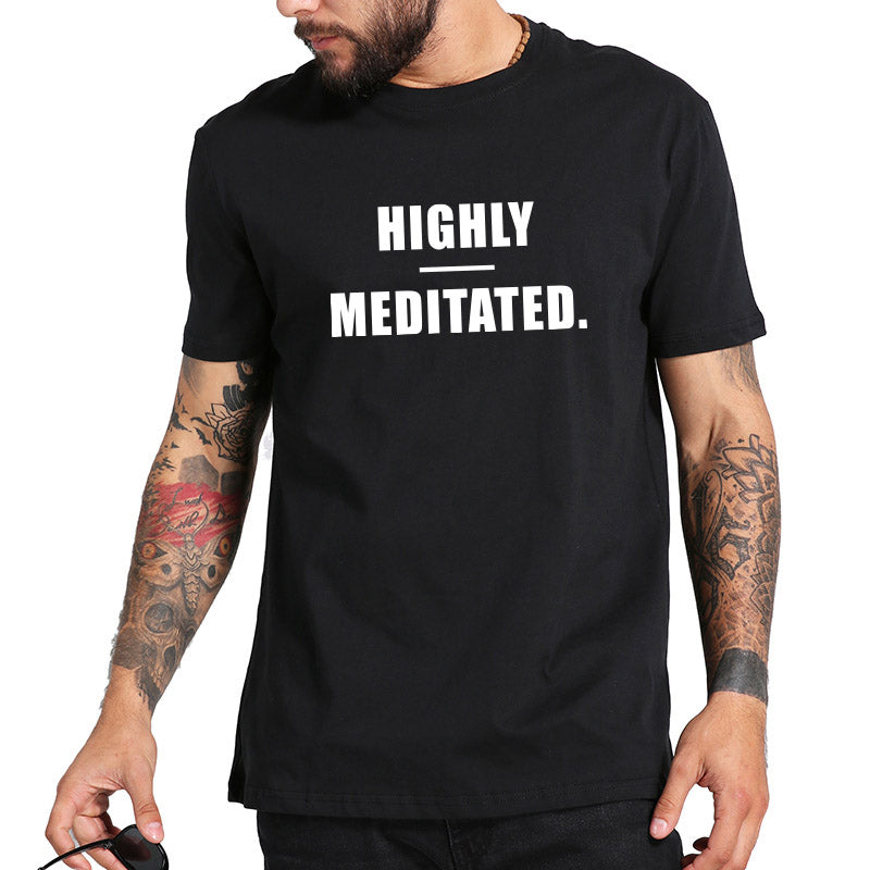 Highly Meditated Gift Tshirt Print Letter Short Sleeve Shirt Cotton Tee Shirt Homme Brainstorming Casual Soft Tops Tee Drop Ship