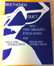 "Load image into Gallery viewer, Beethoven - Duet ""With Two Eyeglasses Obligato"" for violin OR viola and bass - Quantum Bass Market"