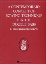 Load image into Gallery viewer, Zimmermann, Fred - A Contemporary Concept of Bowing Technique - Quantum Bass Market