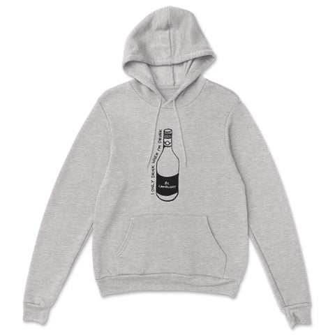 I Only Drink When I'm Drunk Hoodie (Grey)