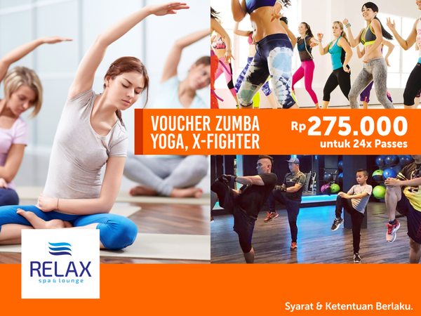 "Spesial Voucher ""All In One"" Zumba, Yoga, X-Fighter, dari Relax Spa & Lounge"