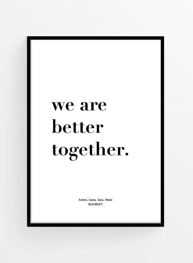 Better together | Poster personalizat