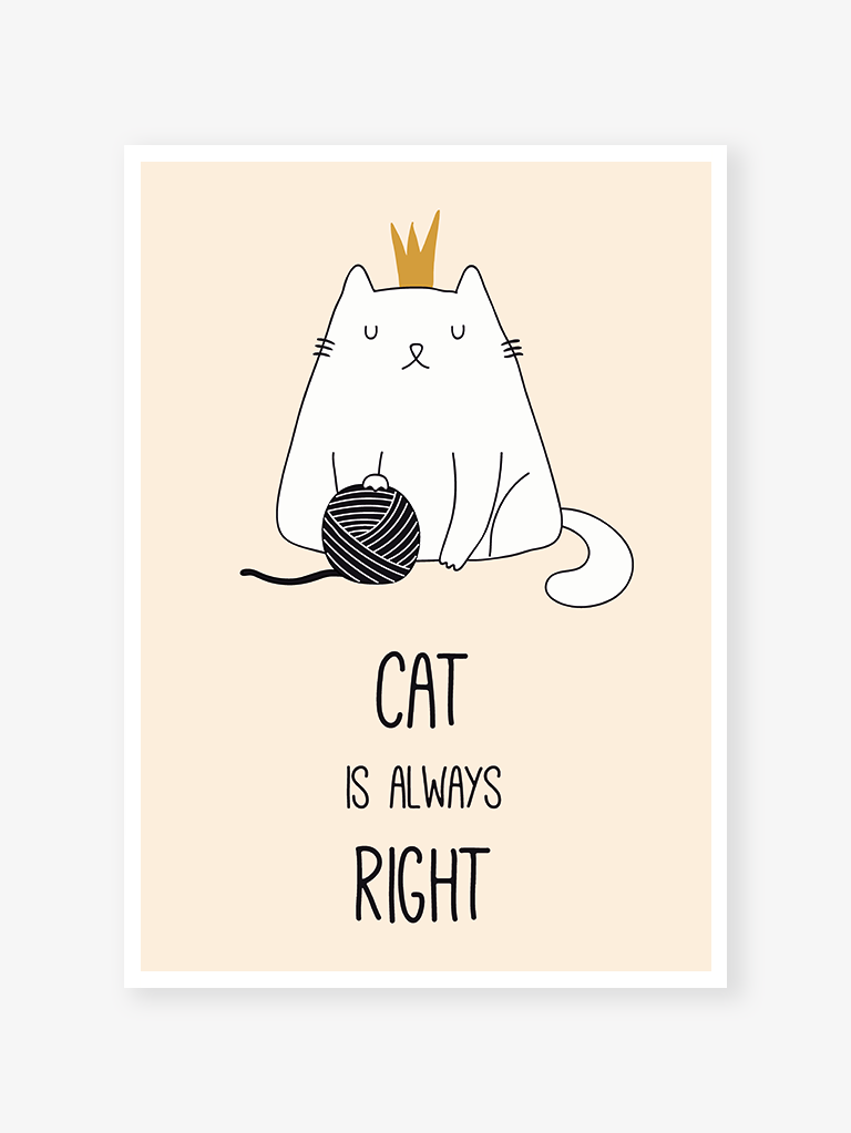 Cat is always right | Art print