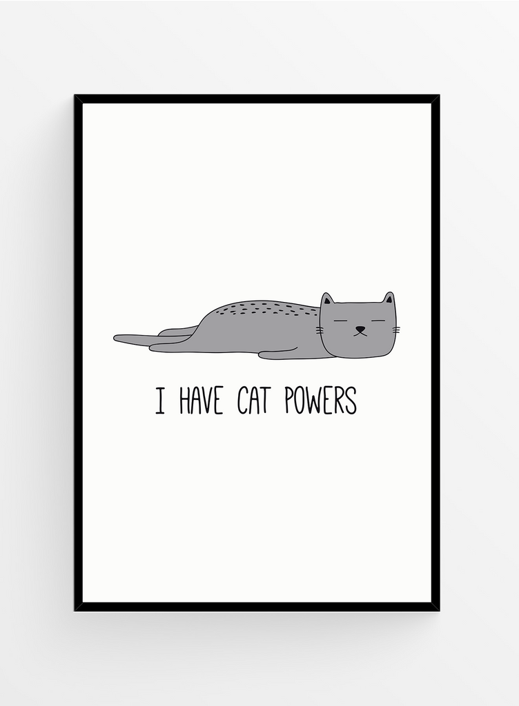 I have cat powers | Art print