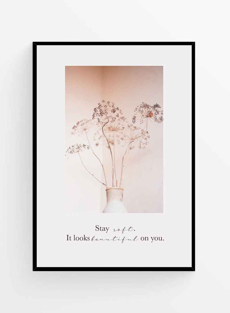 Stay soft | Poster 21x30cm