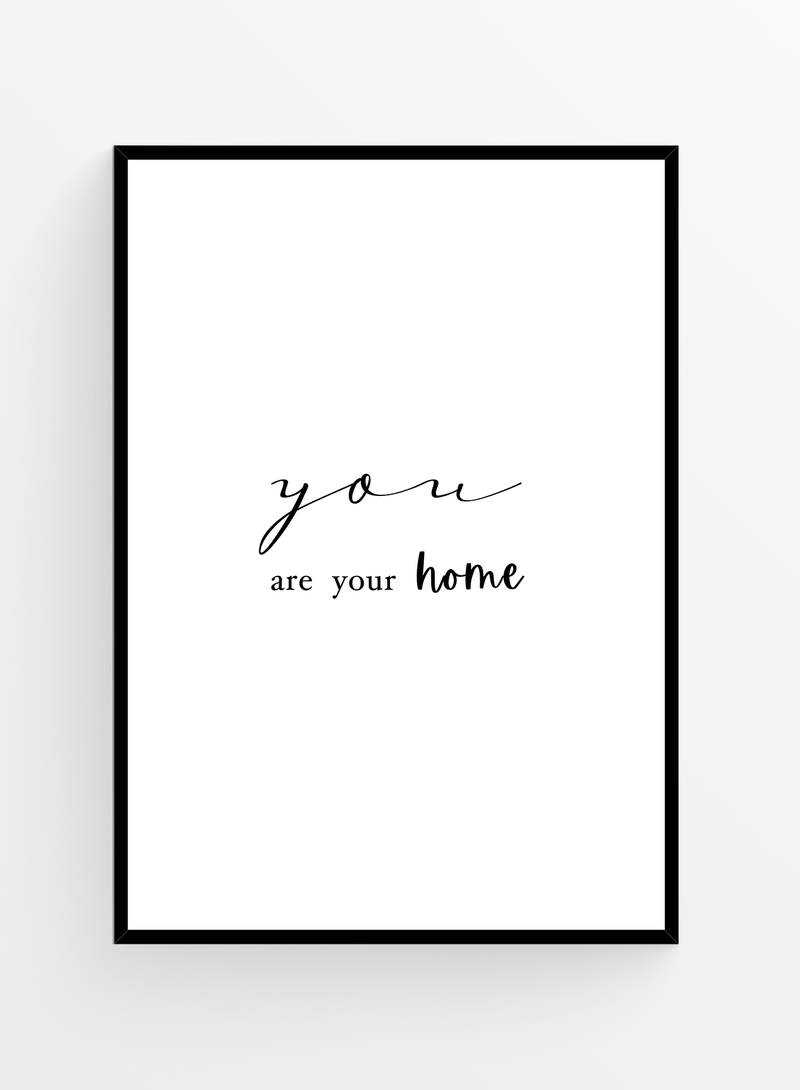 Your are your home I Poster 21x30cm