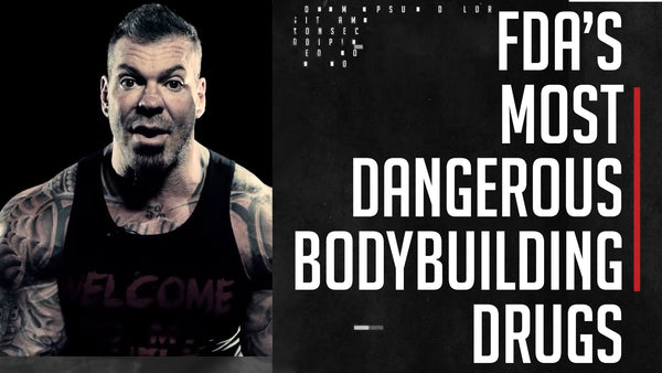 FDA's Most Dangerous Bodybuilding Drugs