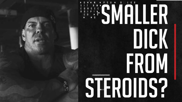 Do Steroids Make Your Penis Smaller?