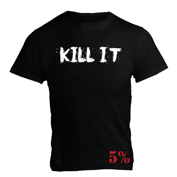 Kill It, Black T-Shirt with White Lettering