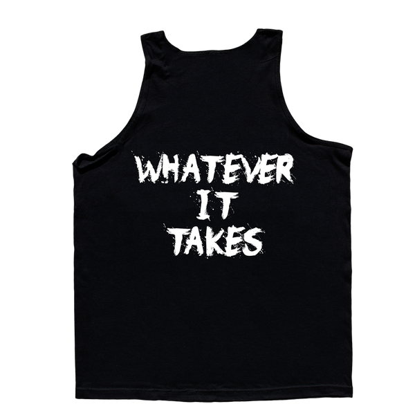 Love It Kill It - Whatever It Takes, Black Tank Top with White Lettering
