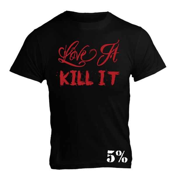 Love It Kill It - 5%, Black T-Shirt with Red Lettering