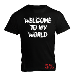 Welcome To My World, Black T-Shirt with White Lettering