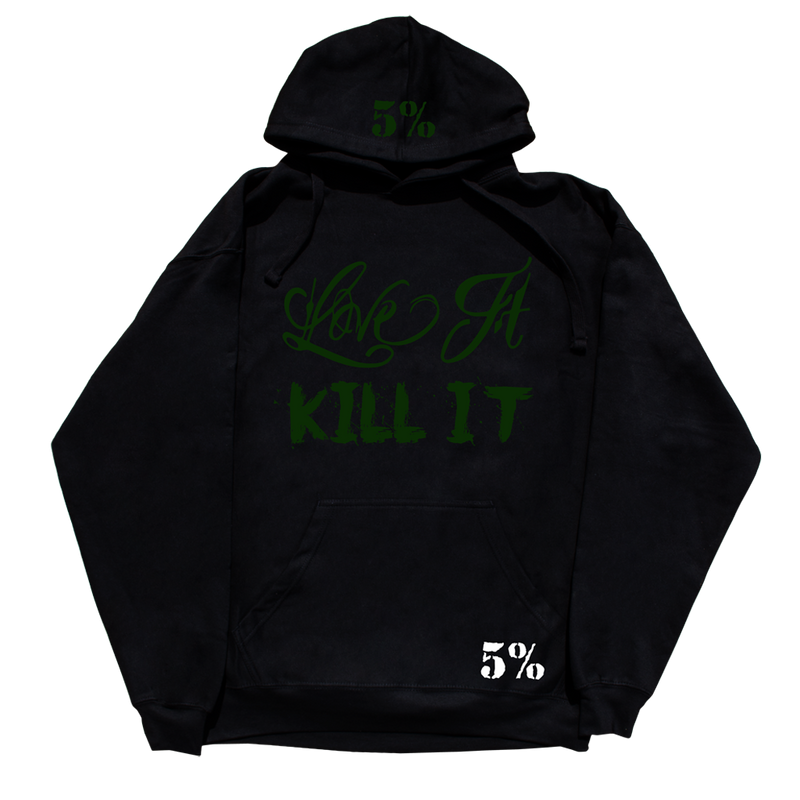 Love It Kill It - 5%ER For Life, Black Hoodie with Green Lettering