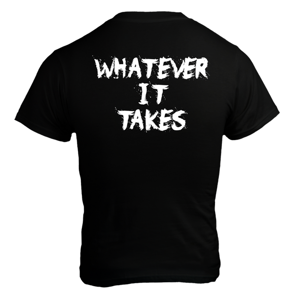 Whatever It Takes, Black T-Shirt with White Lettering