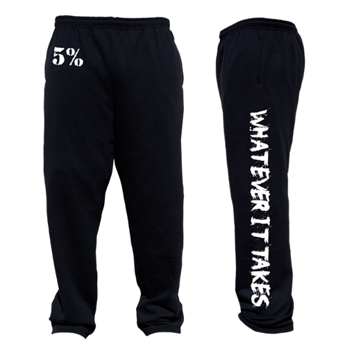 Whatever It Takes, Black Sweatpants with White Lettering