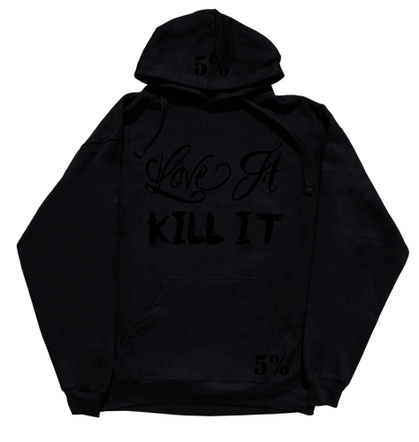 Love It Kill It - 5%ER For Life, Black Hoodie with Black Lettering (intl)