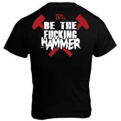 Be The Fucking Hammer, Black T-Shirt with Red Lettering