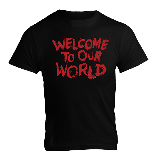 Welcome To Our World, Black T-Shirt with Red Lettering