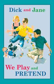 Dick and Jane We Play and Pretend HC